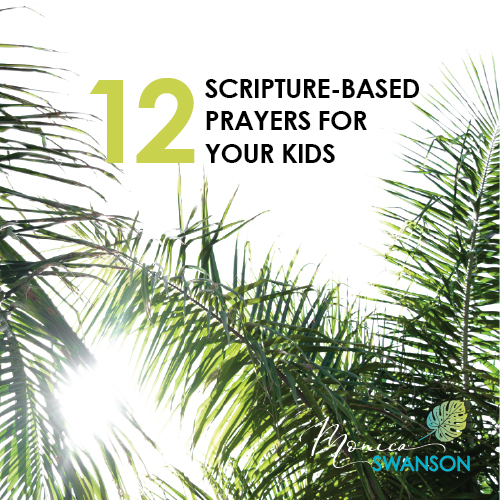 12 Scripture-Based Prayers for Your Kids