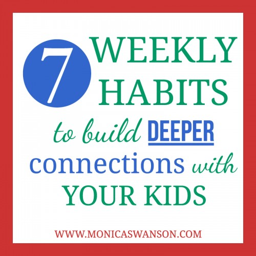 Free Download: 7 Weekly Habits to build DEEPER connections with your kids!