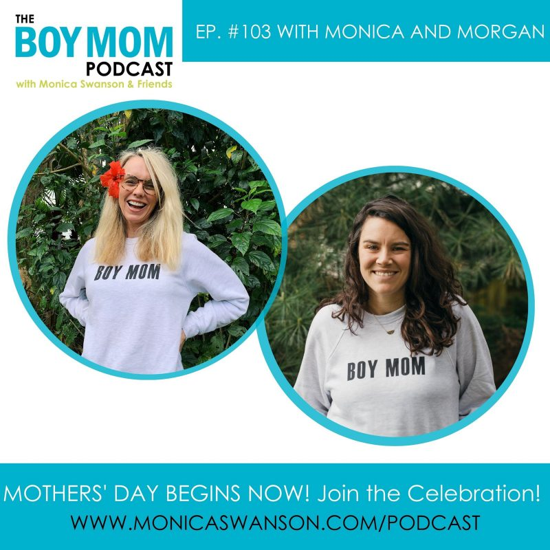 Mothers' Day Starts Now! Giveaways included!  {Episode 103 with Morgan Bieber}