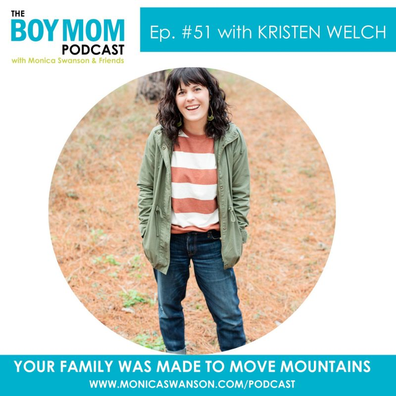 Our Families were Made to Move Mountains {Episode 51 with Kristen Welch}