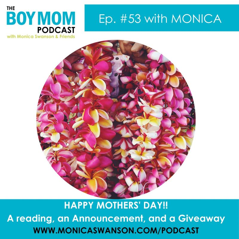 Happy Mothers' Day!  A Reading, an Announcement, and a Giveaway {Episode 53}