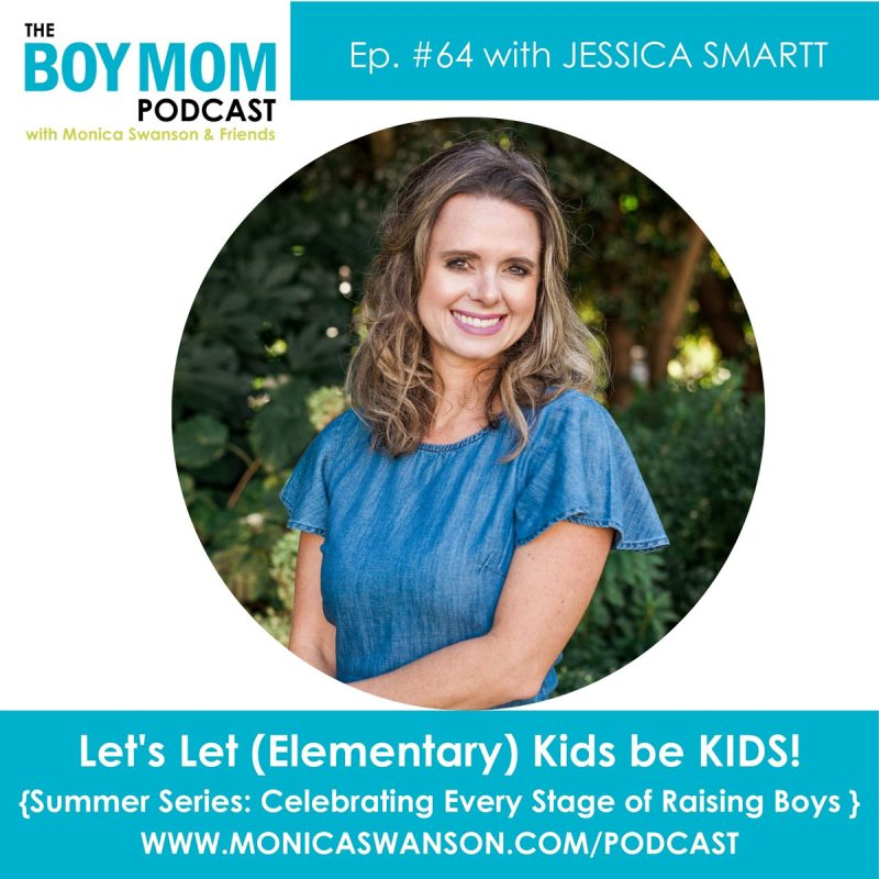 Let Them Be Kids!!  {Episode 64 with Jessica Smartt}