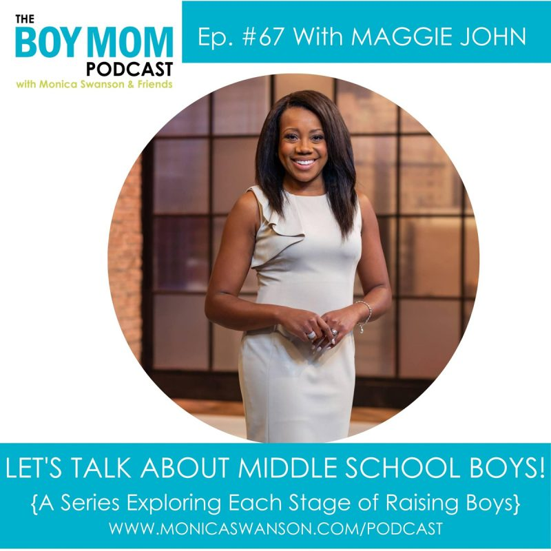Let's Talk Middle School Boys!  {Episode 67 with Maggie John}