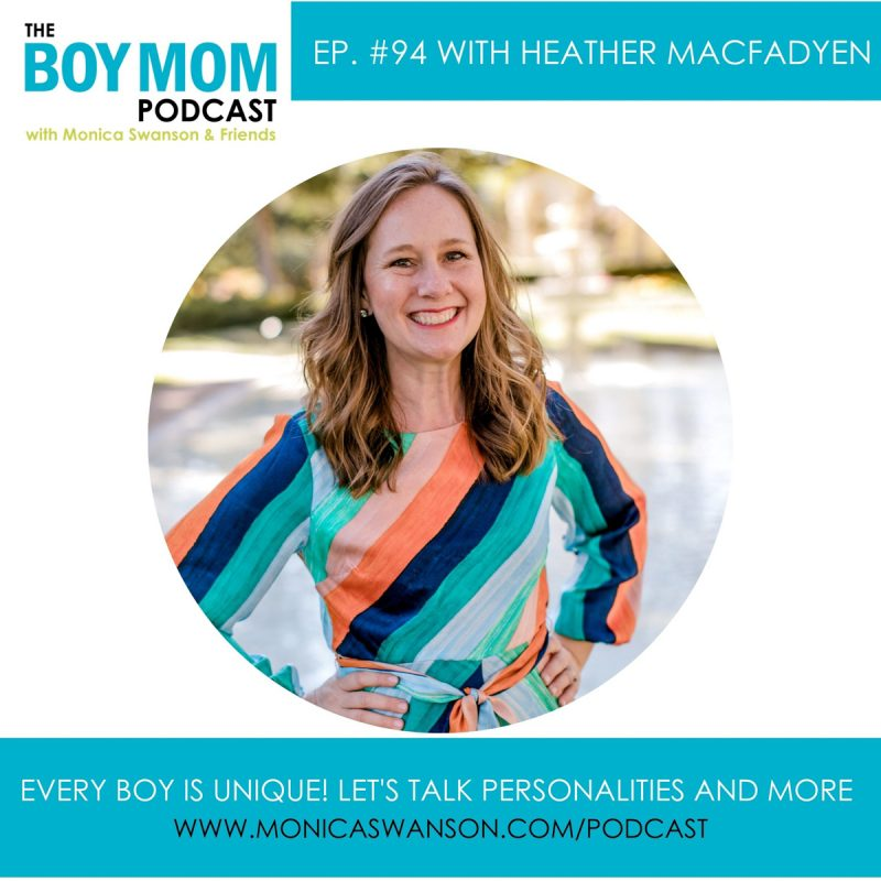 Every Boy is Unique!  Personality Types and More with Heather MacFadyen {Episode-94}