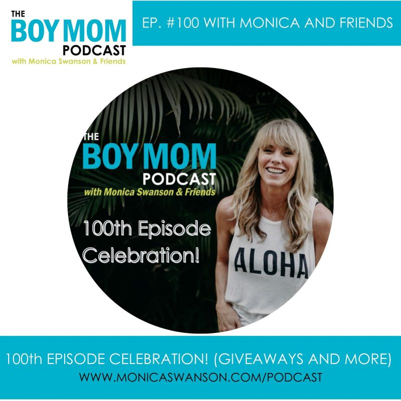 The Boy Mom Podcast is 100!! (Episodes! 😉) Let's Celebrate!  {Episode 100 with Clips and Giveaways!}