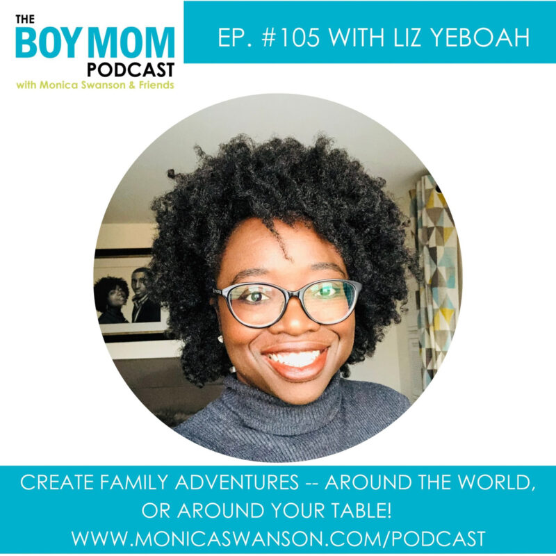 Creating Family Adventures – Around the World or Around Your Table! with Liz Yeboah {a free download and a book giveaway included!}