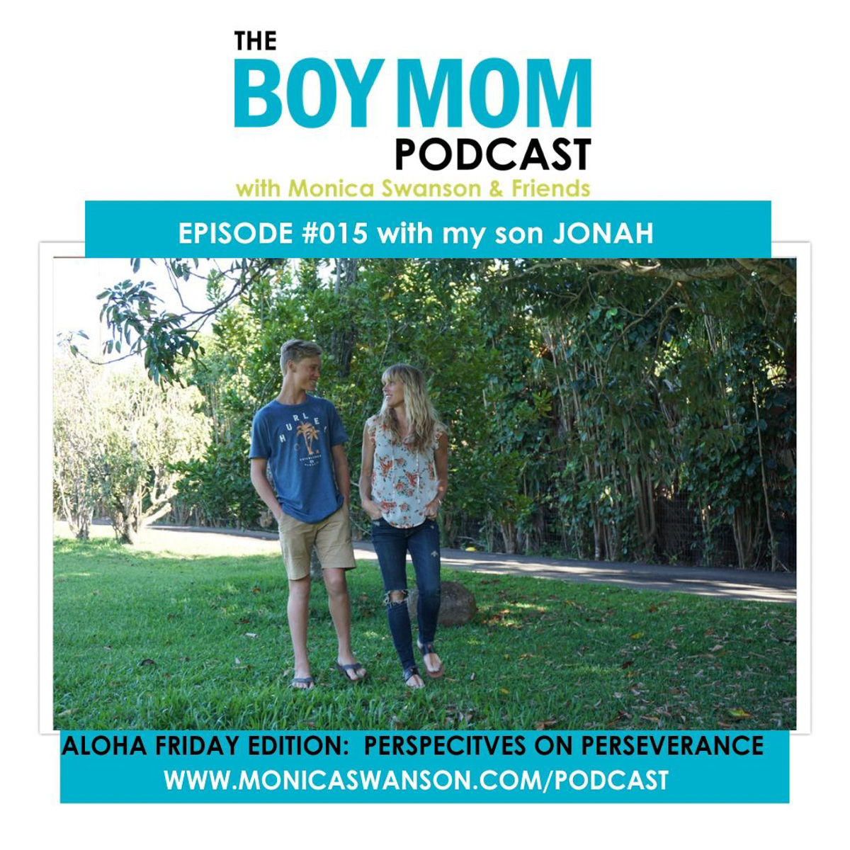 Boys and Perseverance {Aloha Friday Podcast Episode with my son, Jonah}