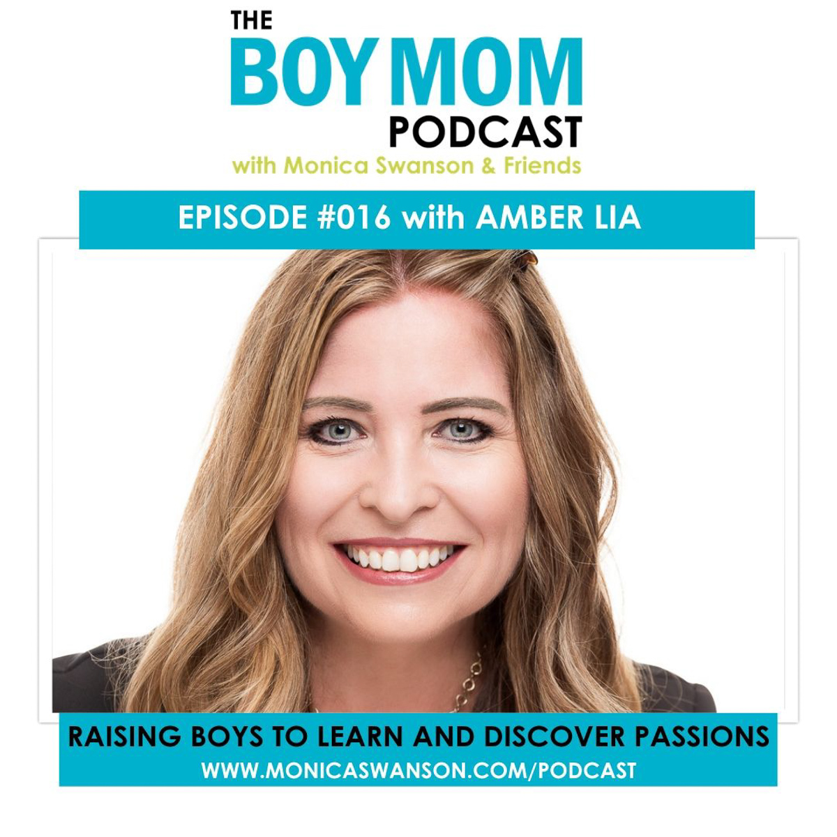 Raising Boys to Value Learning and Discover Passions {Podcast Episode 016 with Amber Lia}