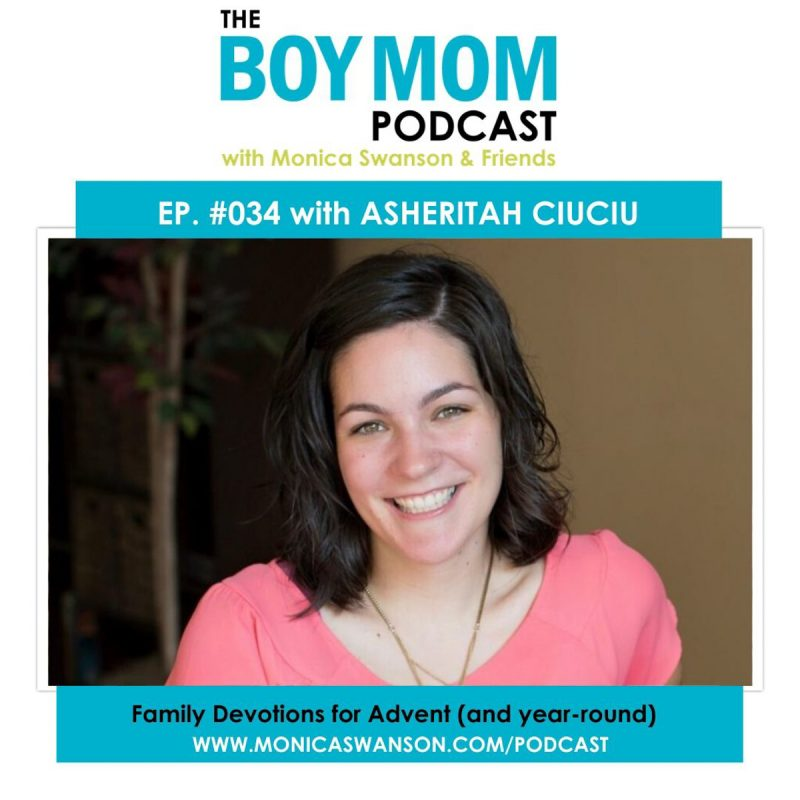 Family Devotions — During Advent and all Year Long {Ep. 34 with Asheritah Ciuciu}