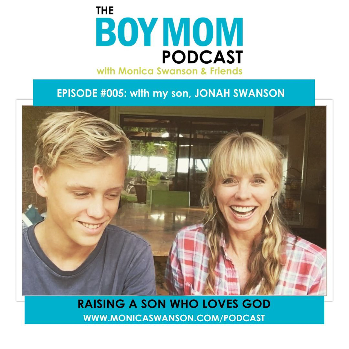 Raising a Son Who Loves God, with My Son, Jonah {Podcast Episode 005}