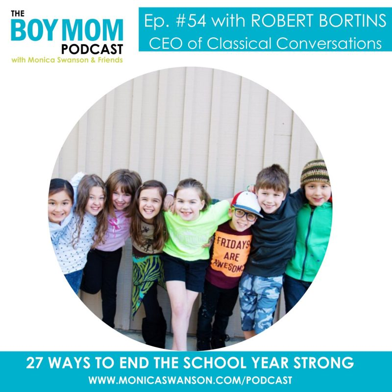 27 Ways to Finish the School Year Strong {Episode 54 with Robert Bortins}