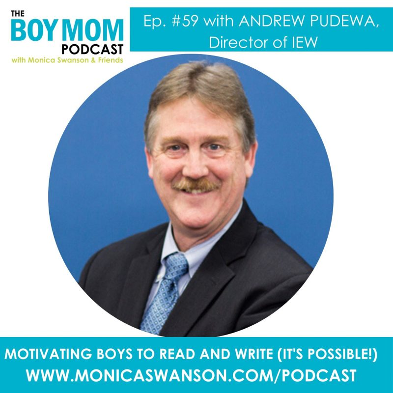 Motivating Boys to Read and Write. (It's Possible!) {Episode 59 with Andrew Pudewa}