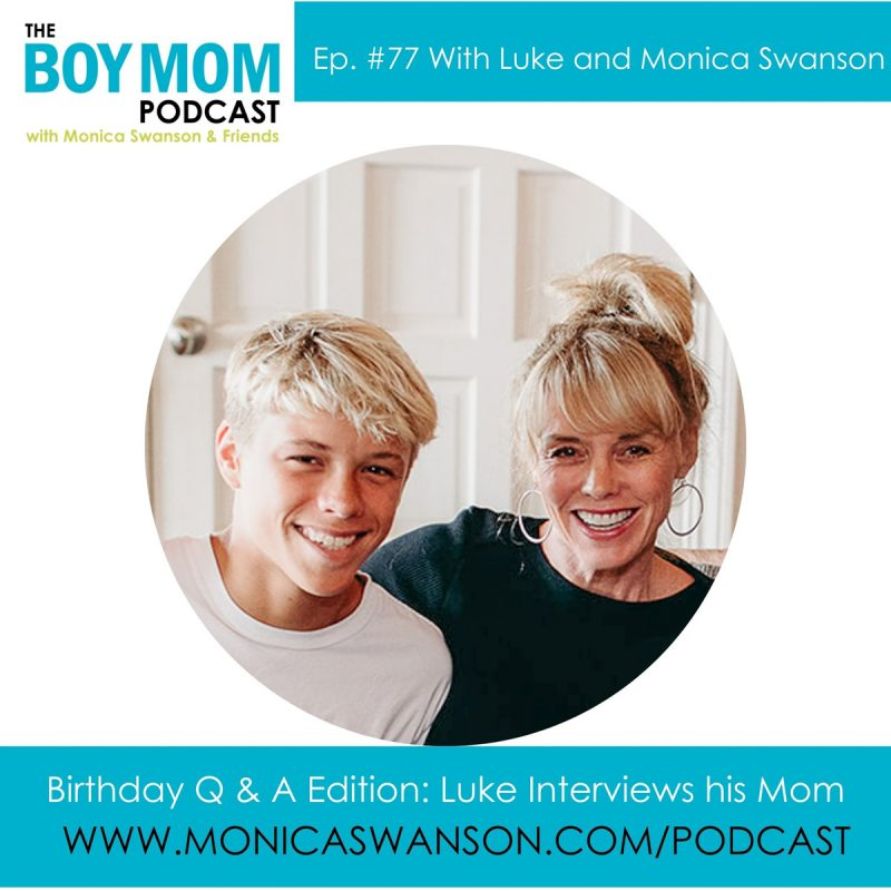 Birthday Q & A Podcast: With Luke Interviewing his Mom 😃 {Episode -77}
