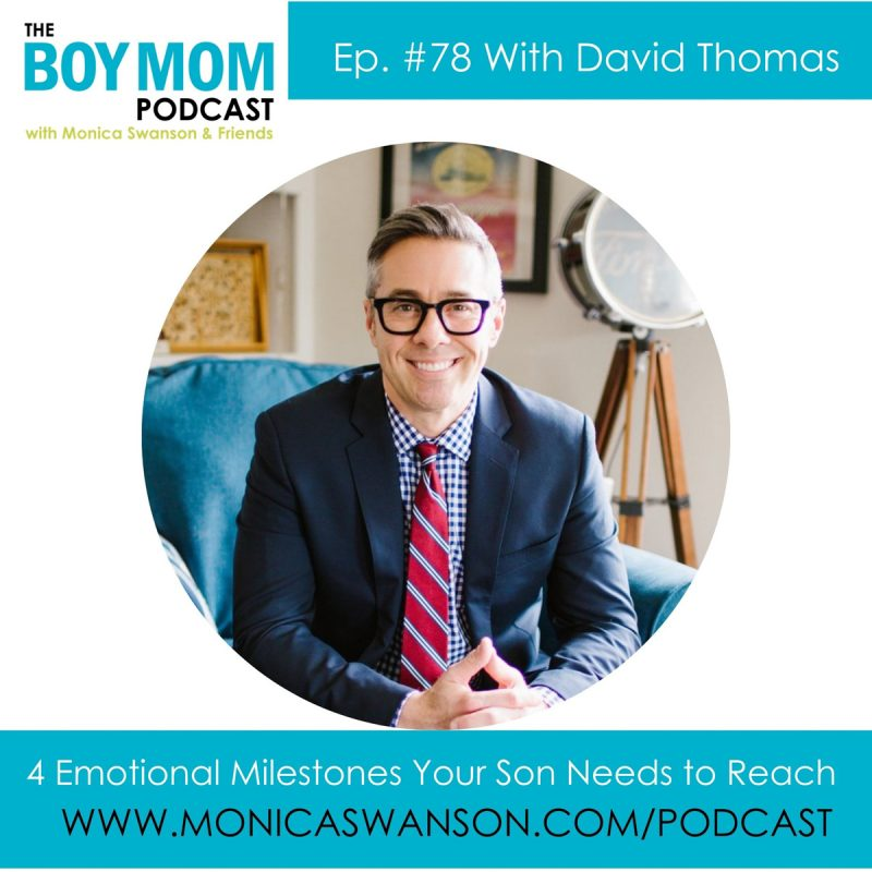 4 Emotional Milestones our Sons Need to Reach. {Episode 78 with David Thomas}