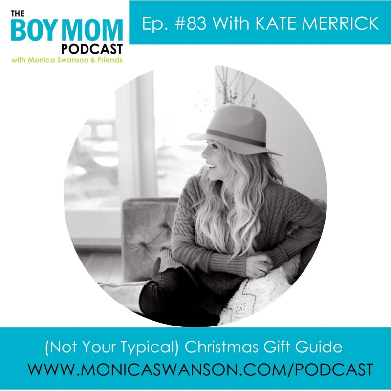 (Not Your Typical) Gift Guide {Episode 83 with Kate Merrick.}