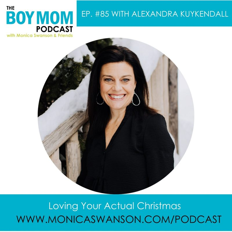 How to Love Your Actual Christmas {Episode 85 with Alexandra Kuykendall}