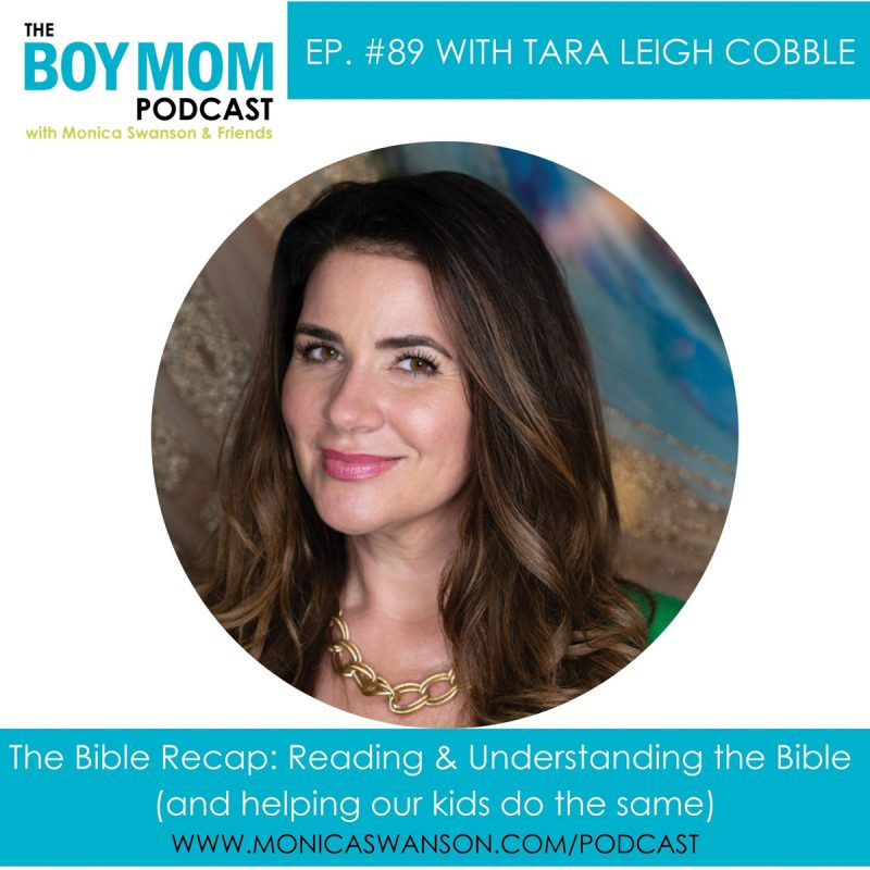 Read and Understand the Bible – and Help Your Kids do the Same {Ep. 89 with Tara Leigh Cobble}