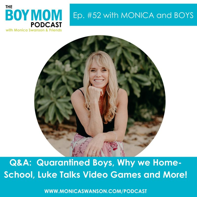 Q & A:  Quarantined Boys, Why We Homeschool, Luke Talks Video Games, and more {Episode 52}