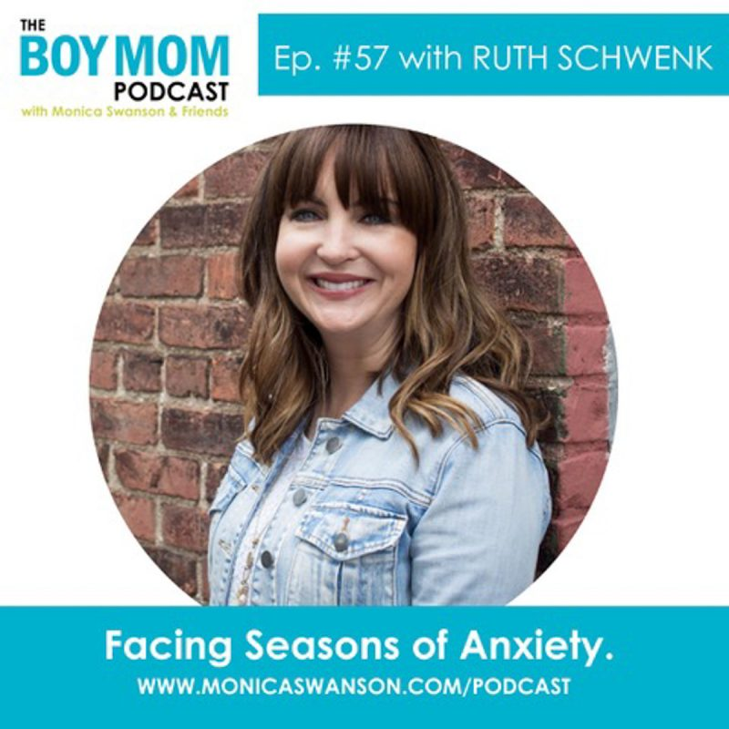 Facing Seasons of Anxiety {Episode 57, with Ruth Schwenk}