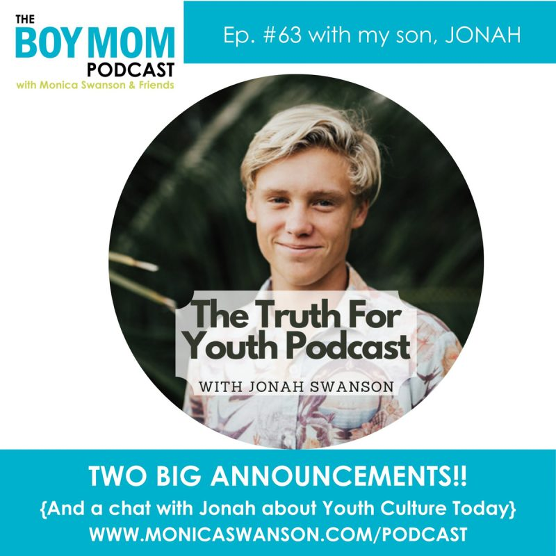 Two BIG Announcements and a Chat about Youth Culture Today!  {Episode 63, with my Son Jonah}