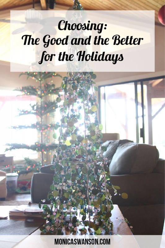 Choosing the Good and the better at the Holidays