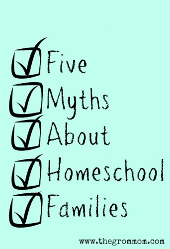 Five Myths about Homeschool Families