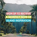A Year of Island Inspirations! (Sign up below!)