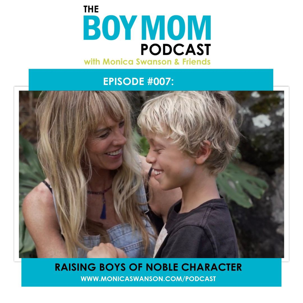 Raising Boys of Noble Character {Podcast Episode 007}