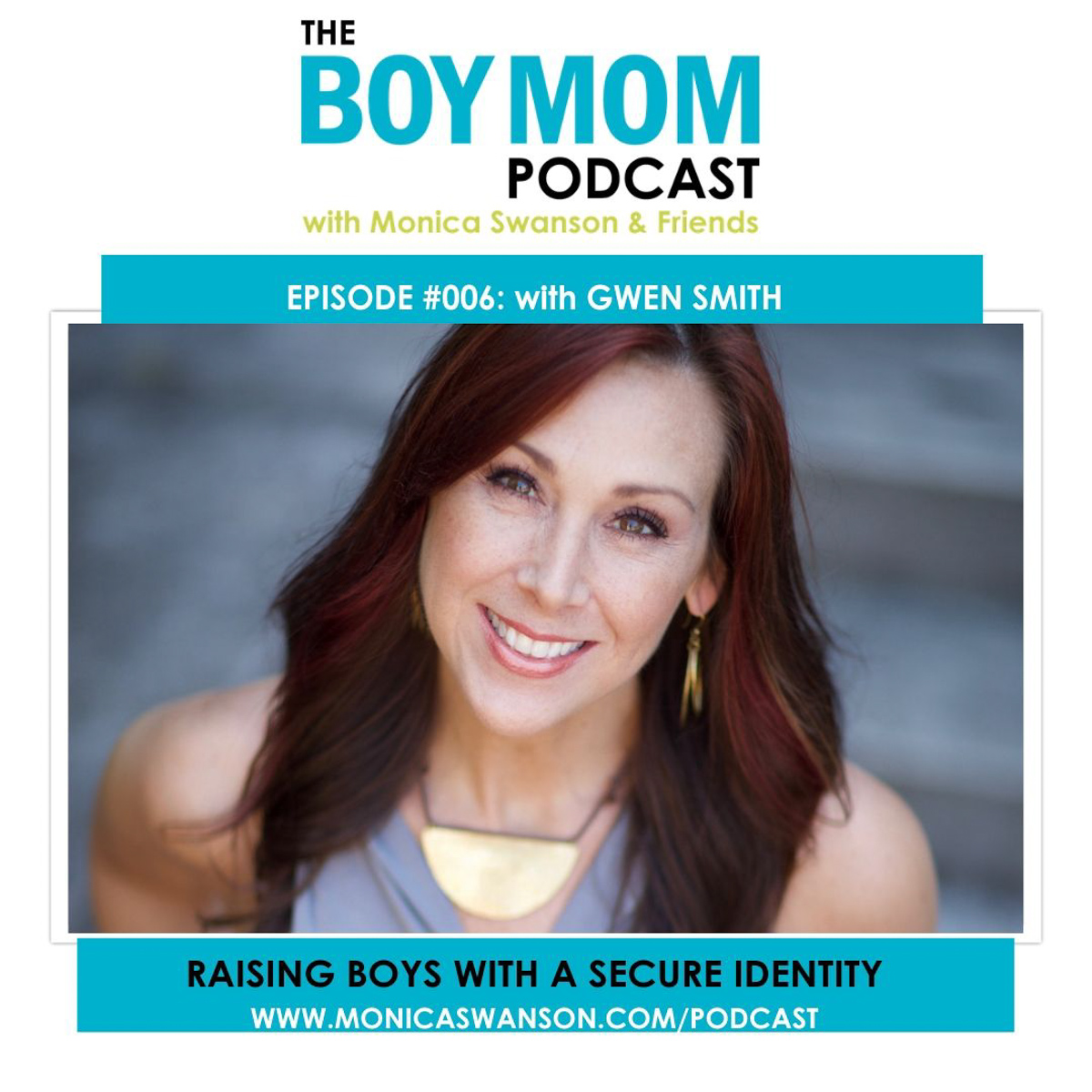 Raising Boys with a Secure Identity {Podcast Episode #006 with Gwen Smith}