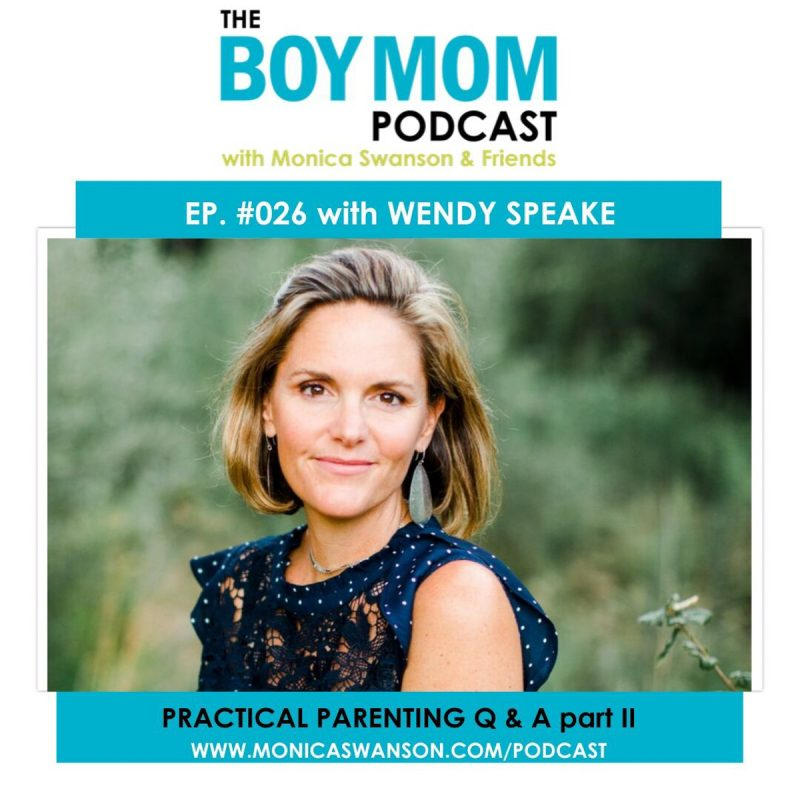 Practical Parenting Q & A Part II {Episode 26 with Wendy Speake}