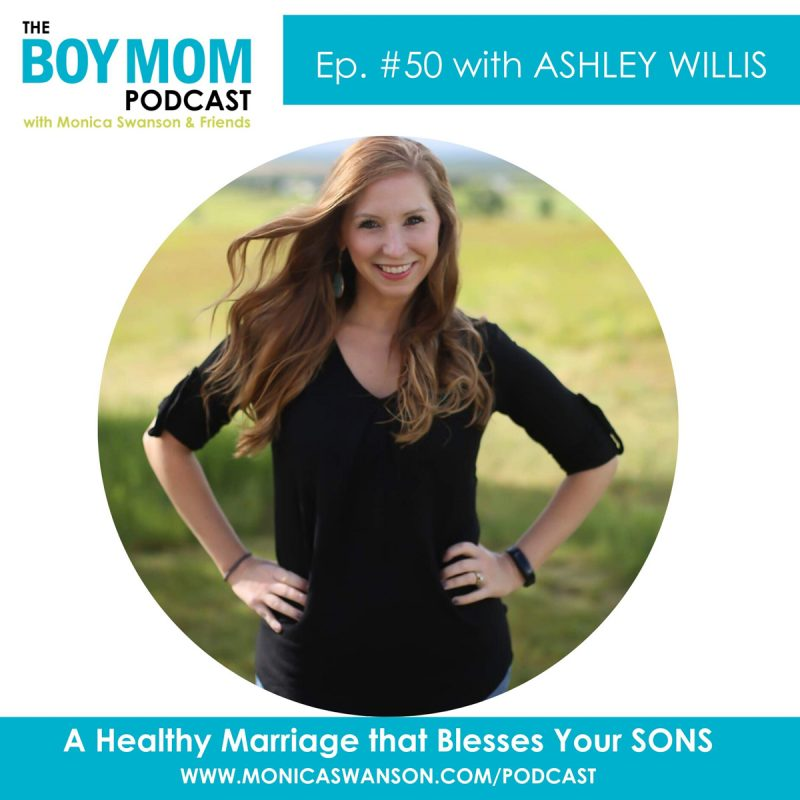 A Healthy Marriage that Blesses Your Sons {Ep. 50, with Ashley Willis}